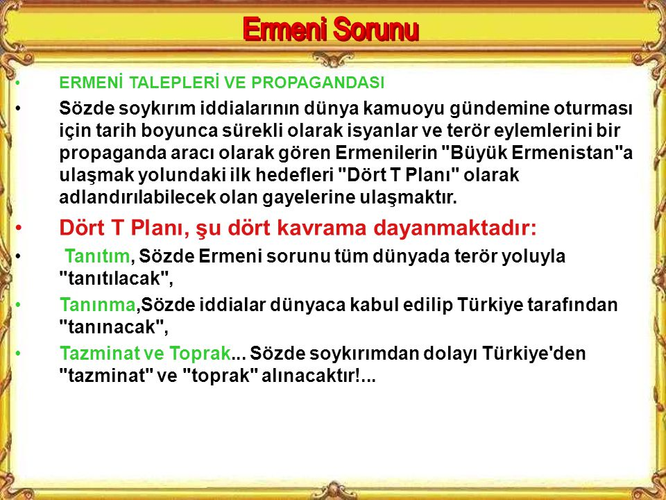 Ermeni Sorunu Dört T Planı, şu dört kavrama dayanmaktadır: