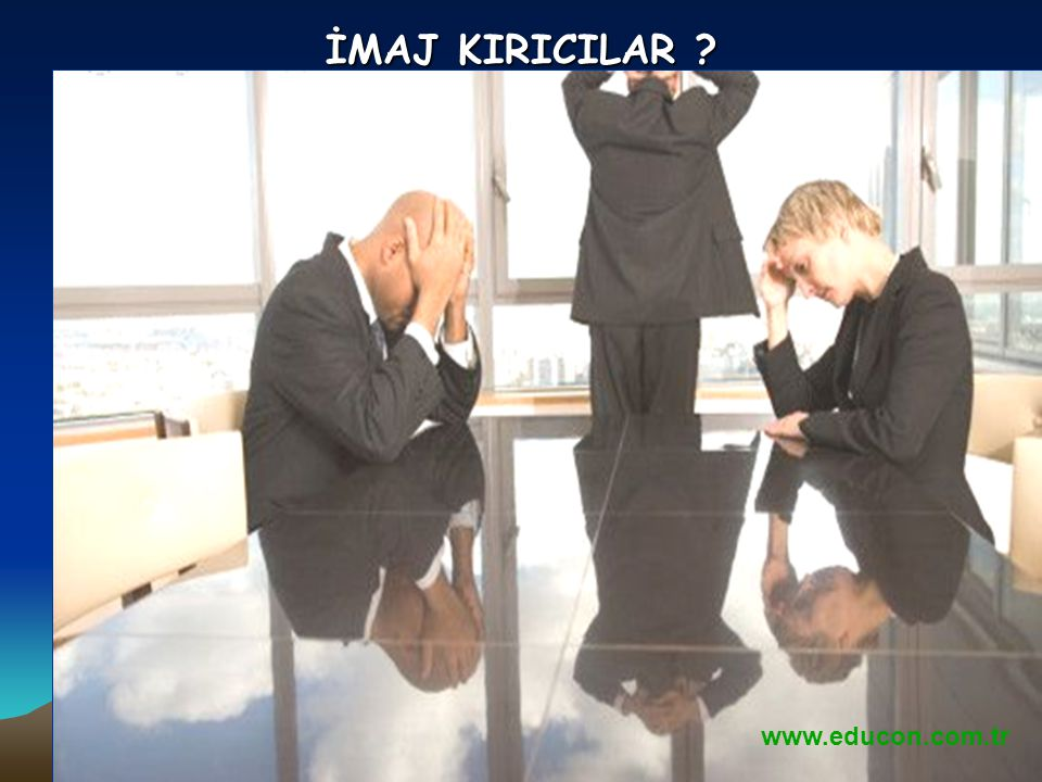 İMAJ KIRICILAR www.educon.com.tr
