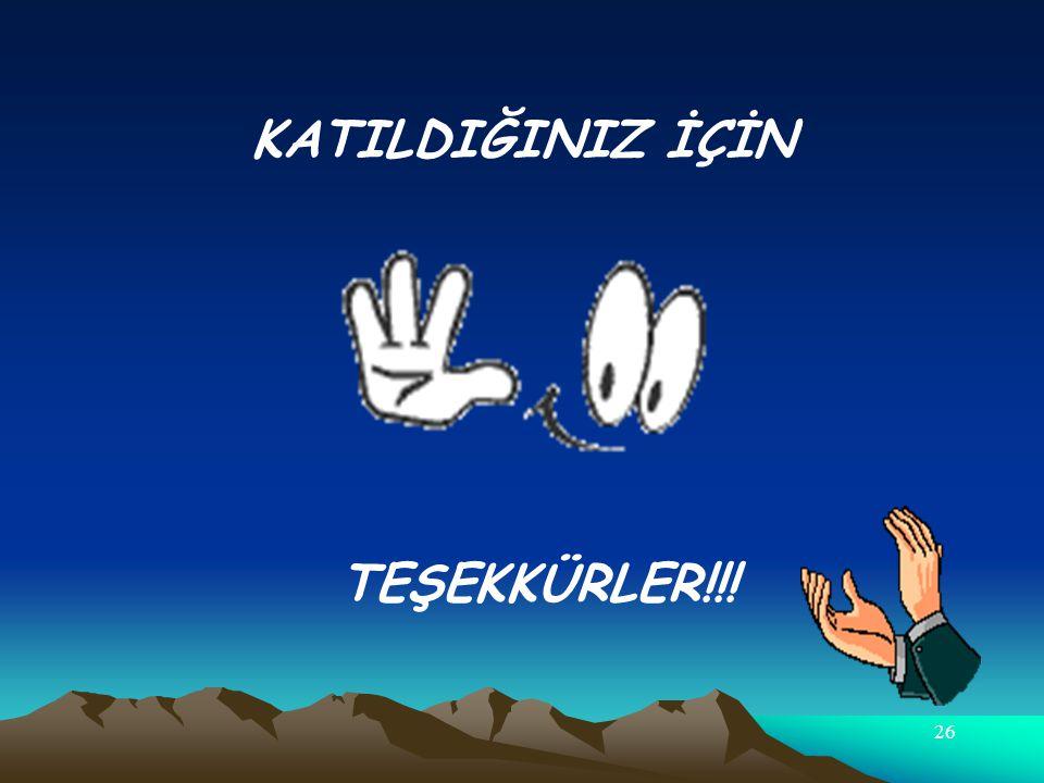 KATILDIĞINIZ İÇİN TEŞEKKÜRLER!!!