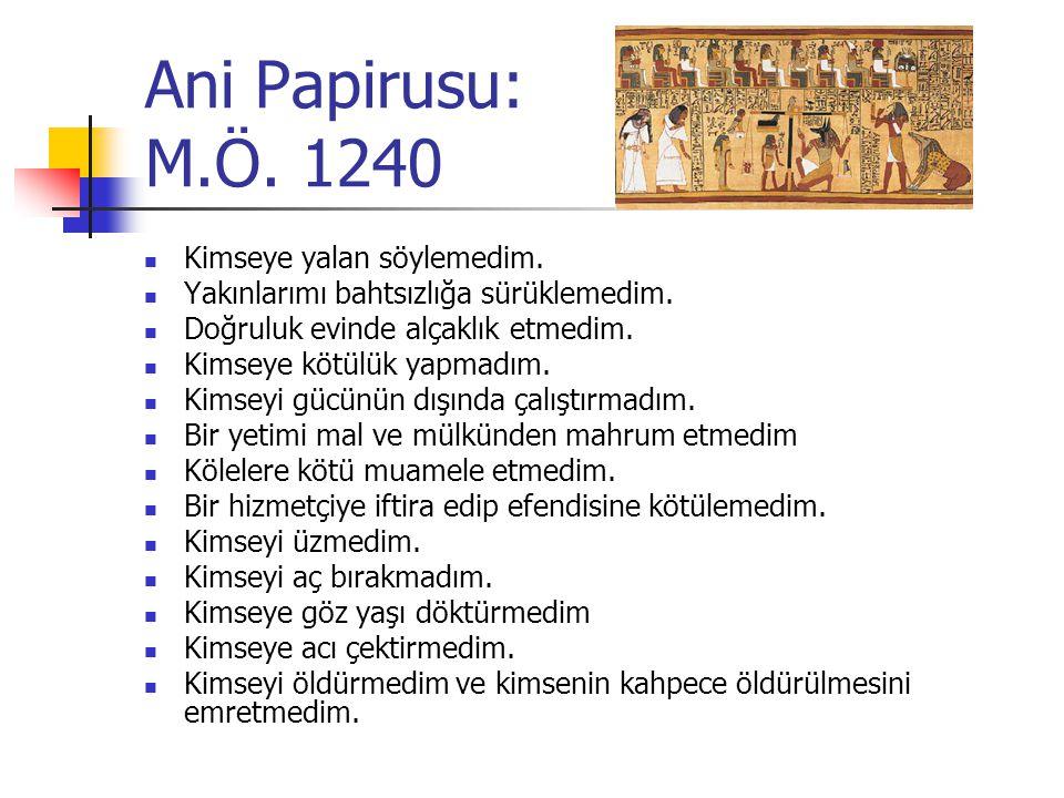 Ani Papirusu: M.Ö. 1240 Kimseye yalan söylemedim.