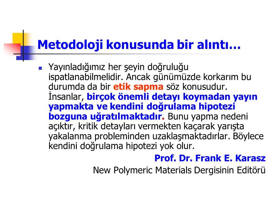 Metodoloji konusunda bir alıntı…