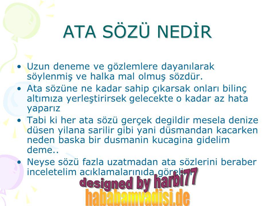 ATA SÖZÜ NEDİR hababamvadisi.de designed by harbi77