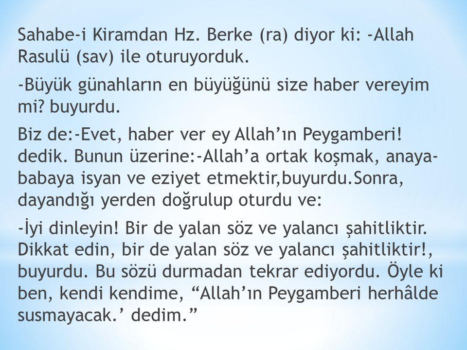 Sahabe-i Kiramdan Hz. Berke (ra) diyor ki: -Allah Rasulü (sav) ile oturuyorduk.