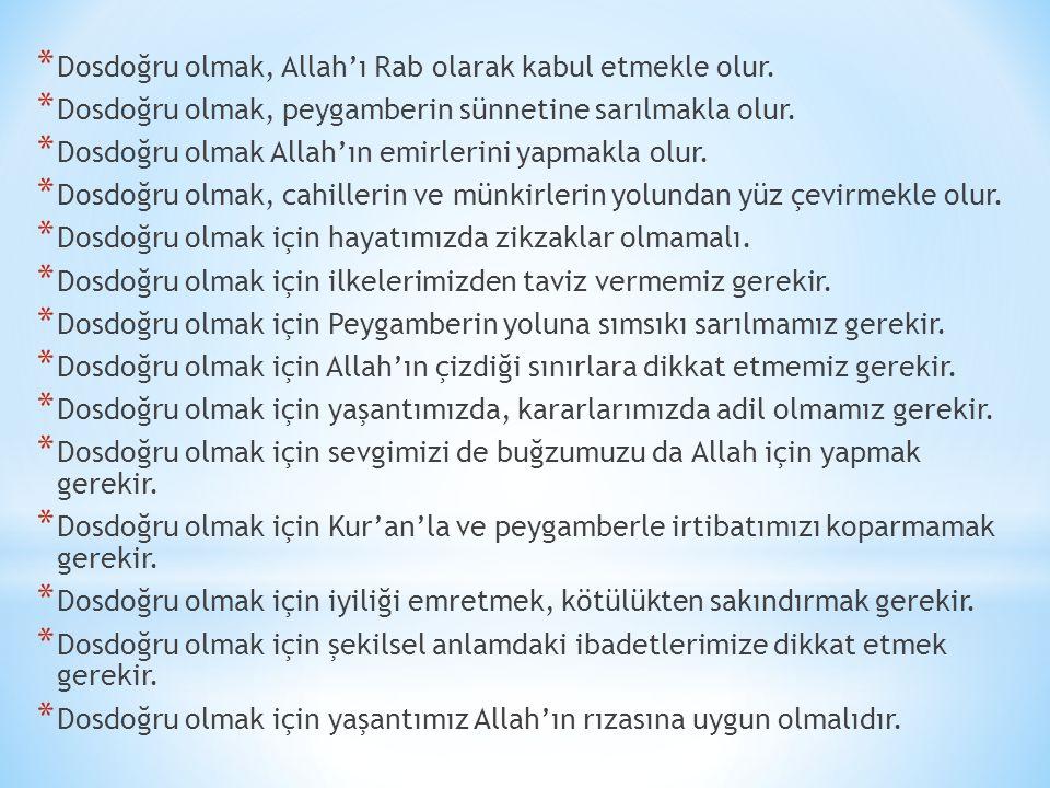 Dosdoğru olmak, Allah'ı Rab olarak kabul etmekle olur.