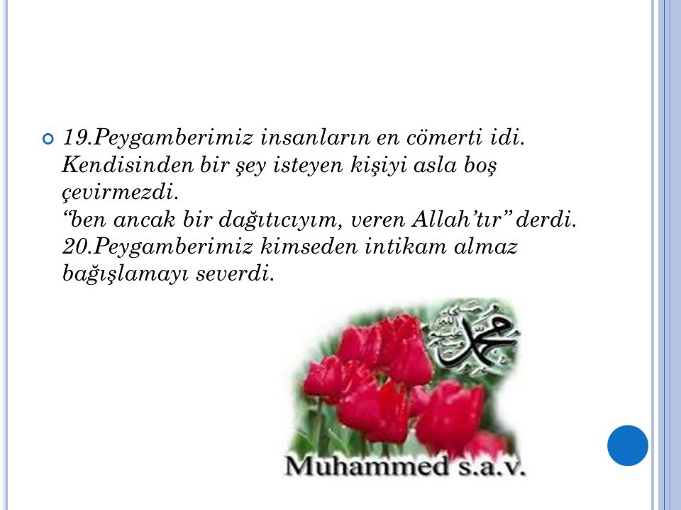 19. Peygamberimiz insanların en cömerti idi