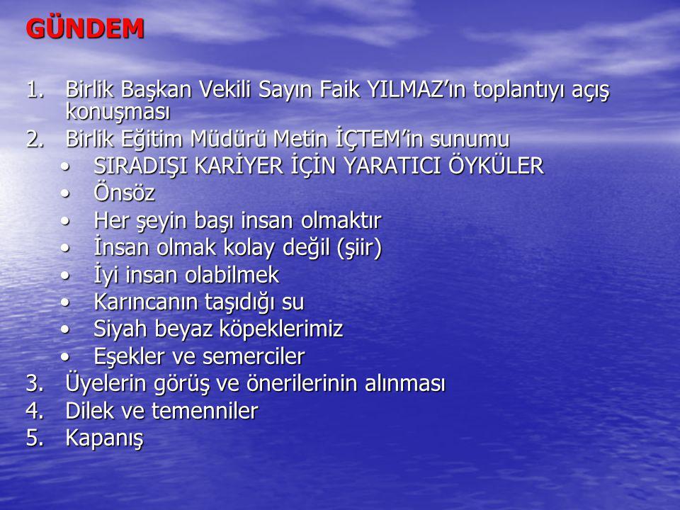 GÜNDEM Birlik Başkan Vekili Sayın Faik YILMAZ'ın toplantıyı açış konuşması. Birlik Eğitim Müdürü Metin İÇTEM'in sunumu.