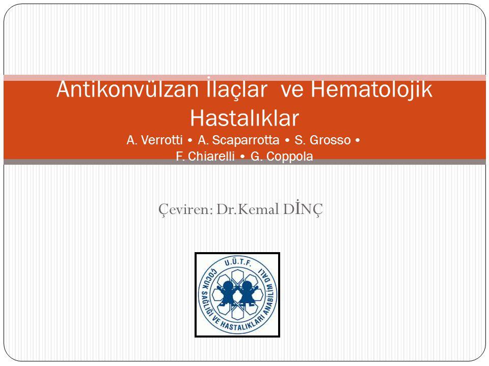 Antikonvülzan İlaçlar ve Hematolojik Hastalıklar A. Verrotti • A
