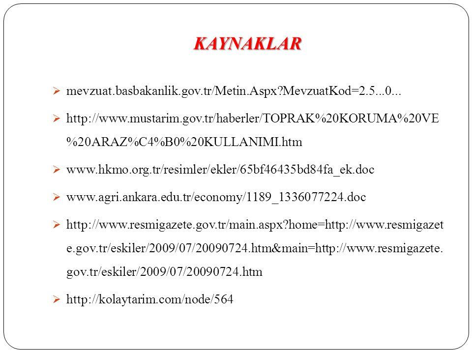 KAYNAKLAR mevzuat.basbakanlik.gov.tr/Metin.Aspx MevzuatKod=2.5...0...
