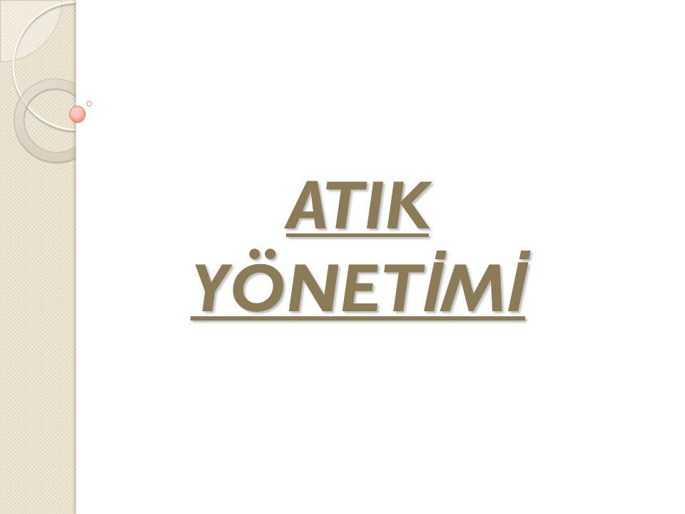 ATIK YÖNETİMİ