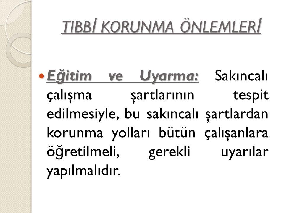 TIBBİ KORUNMA ÖNLEMLERİ