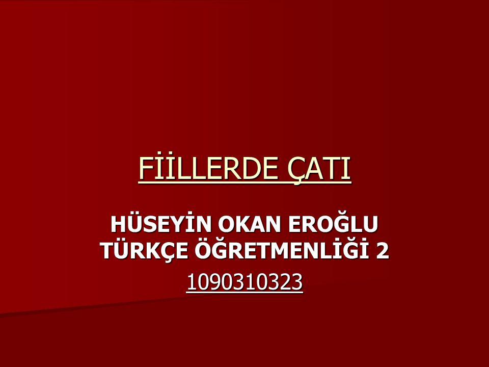 HÜSEYİN OKAN EROĞLU TÜRKÇE ÖĞRETMENLİĞİ 2 1090310323