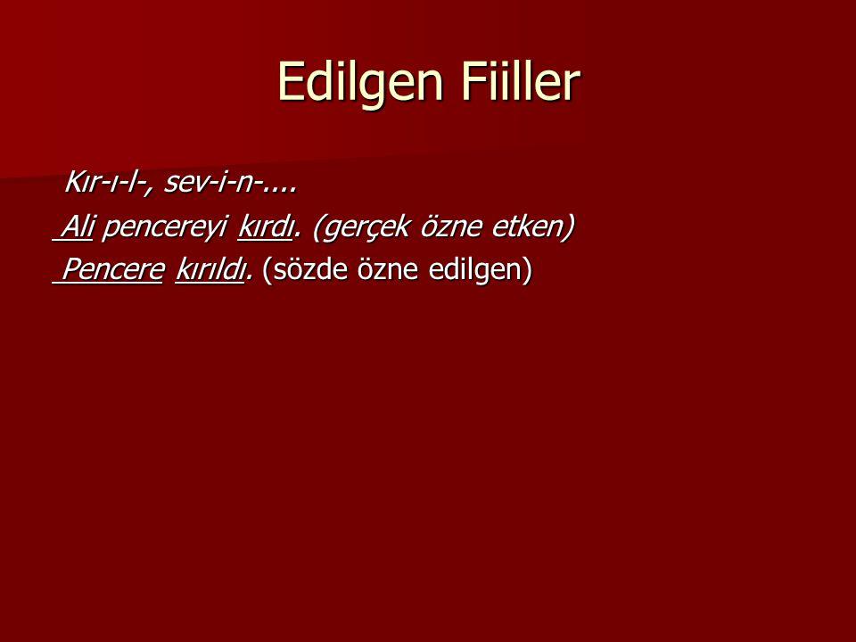 Edilgen Fiiller Kır-ı-l-, sev-i-n-....