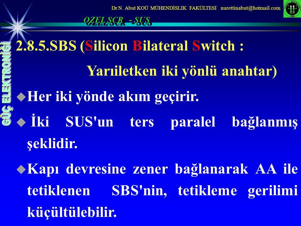 2.8.5.SBS (Silicon Bilateral Switch : Yarıiletken iki yönlü anahtar)