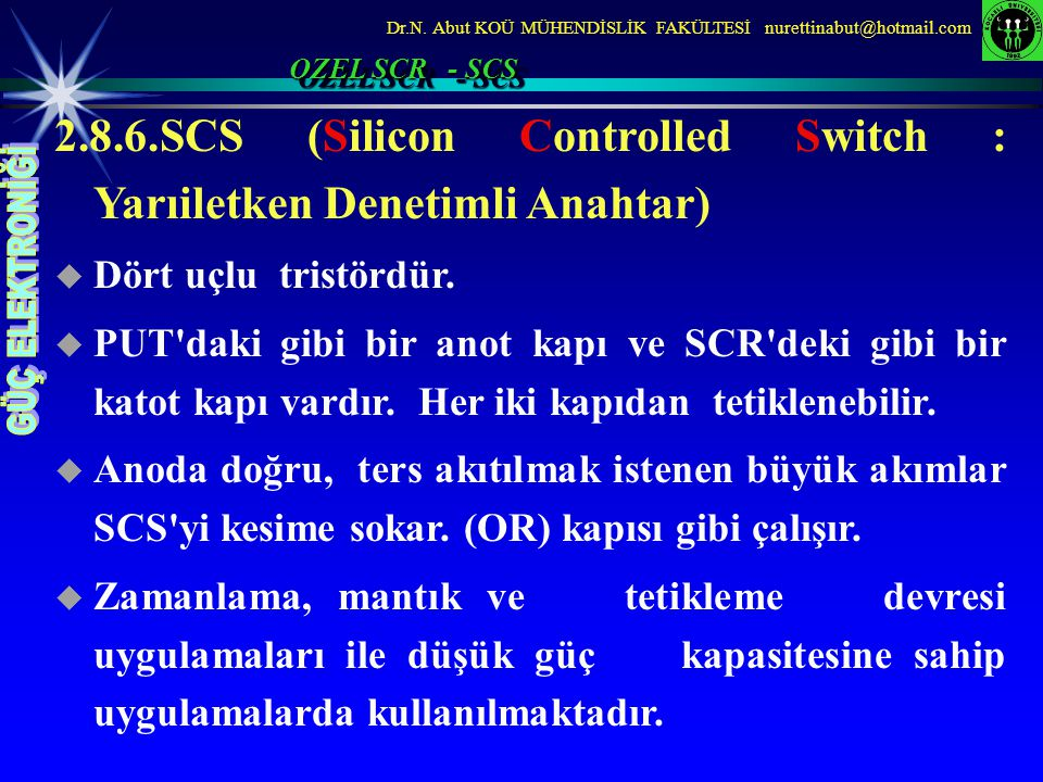2.8.6.SCS (Silicon Controlled Switch : Yarıiletken Denetimli Anahtar)