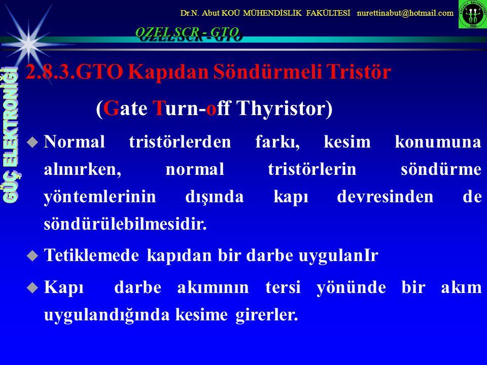 2.8.3.GTO Kapıdan Söndürmeli Tristör (Gate Turn-off Thyristor)