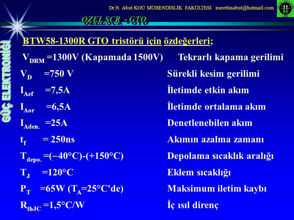 BTW58-1300R GTO tristörü için özdeğerleri;