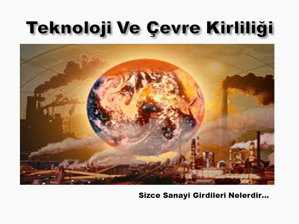 Teknoloji Ve Çevre Kirliliği