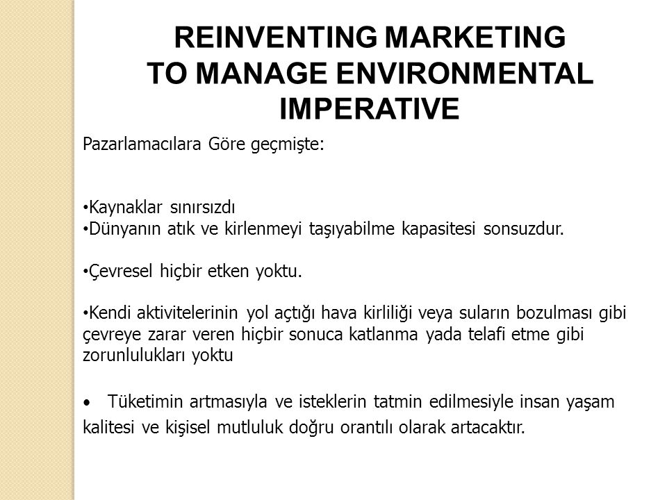 REINVENTING MARKETING TO MANAGE ENVIRONMENTAL IMPERATIVE