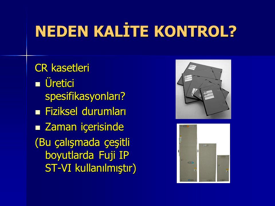 NEDEN KALİTE KONTROL CR kasetleri Üretici spesifikasyonları