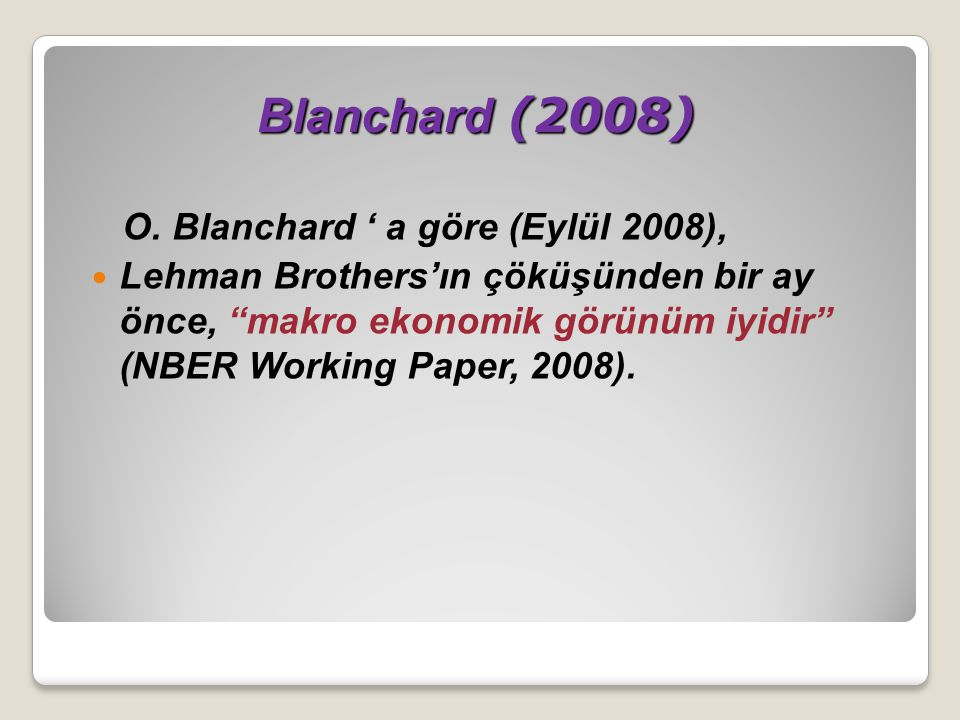 Blanchard (2008) O. Blanchard ' a göre (Eylül 2008),