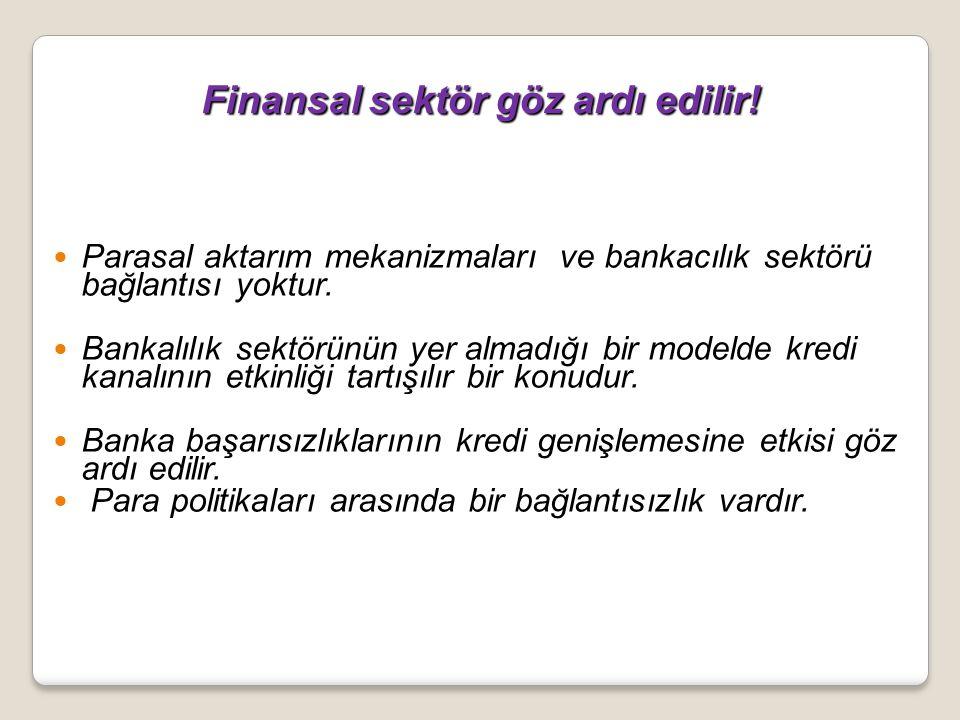 Finansal sektör göz ardı edilir!
