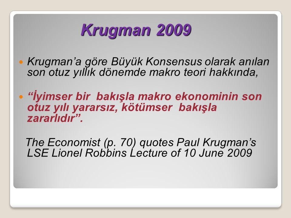 Krugman 2009 Krugman'a göre Büyük Konsensus olarak anılan son otuz yıllık dönemde makro teori hakkında,
