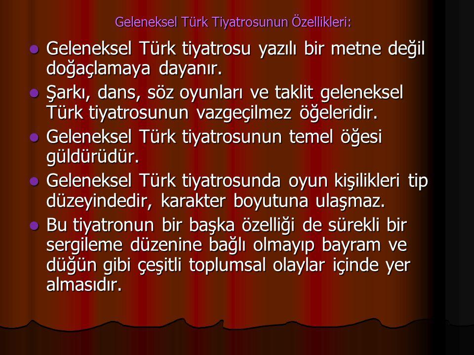 Geleneksel Türk Tiyatrosunun Özellikleri: