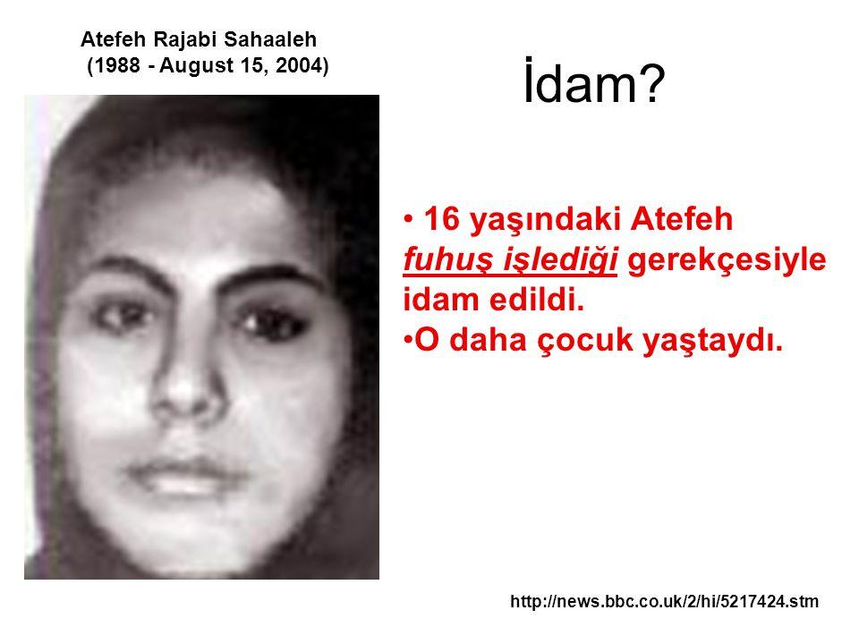 İdam 16 yaşındaki Atefeh fuhuş işlediği gerekçesiyle idam edildi.