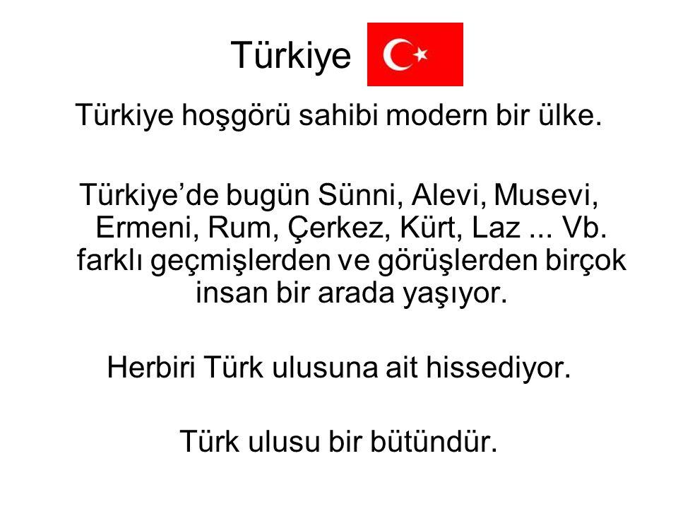 Türkiye Türkiye hoşgörü sahibi modern bir ülke.