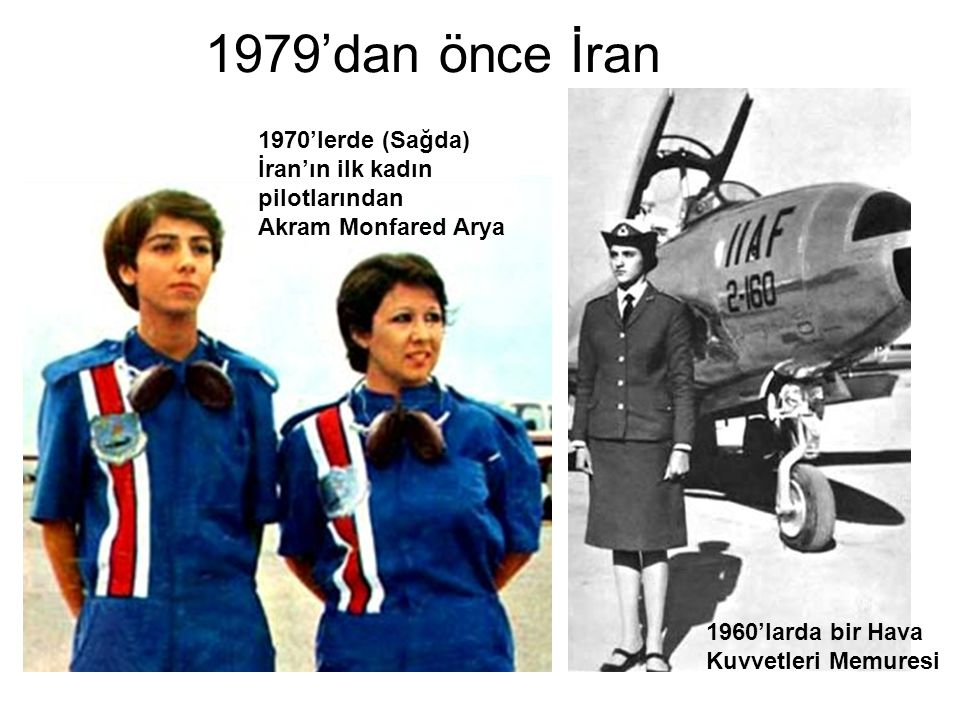1979'dan önce İran 1970'lerde (Sağda) İran'ın ilk kadın pilotlarından