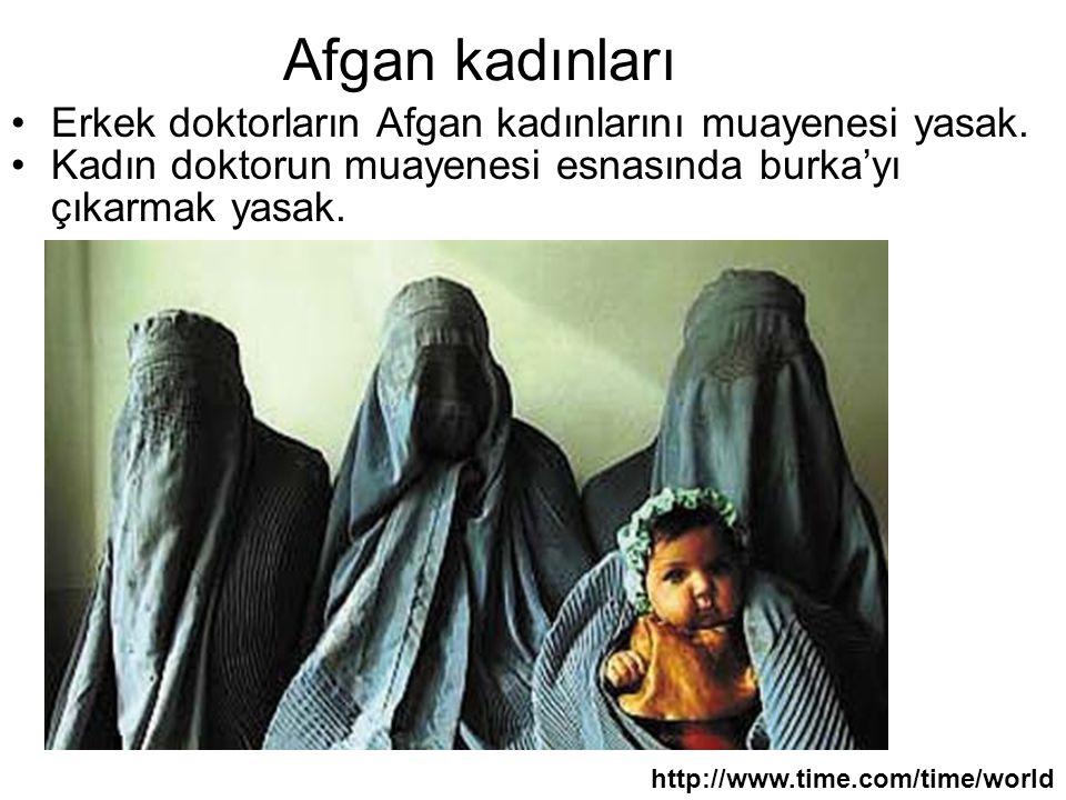 Afgan kadınları Erkek doktorların Afgan kadınlarını muayenesi yasak.
