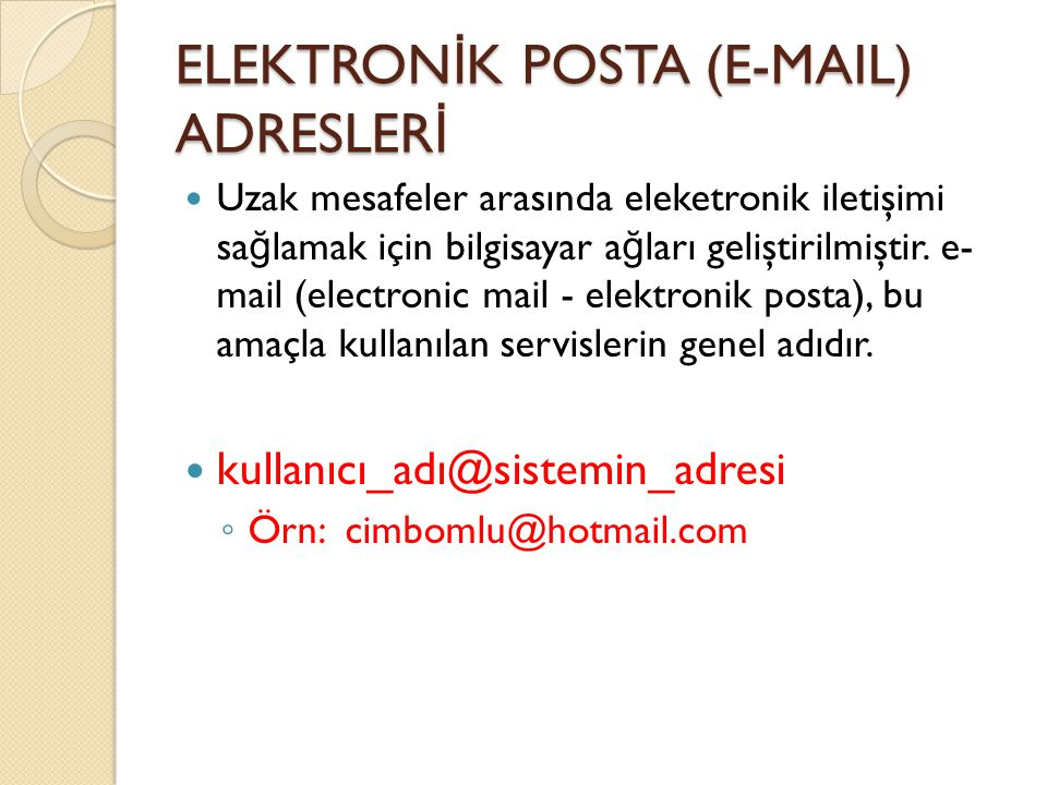 ELEKTRONİK POSTA (E-MAIL) ADRESLERİ