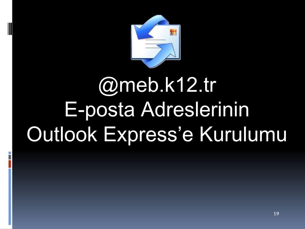 @meb.k12.tr E-posta Adreslerinin Outlook Express'e Kurulumu