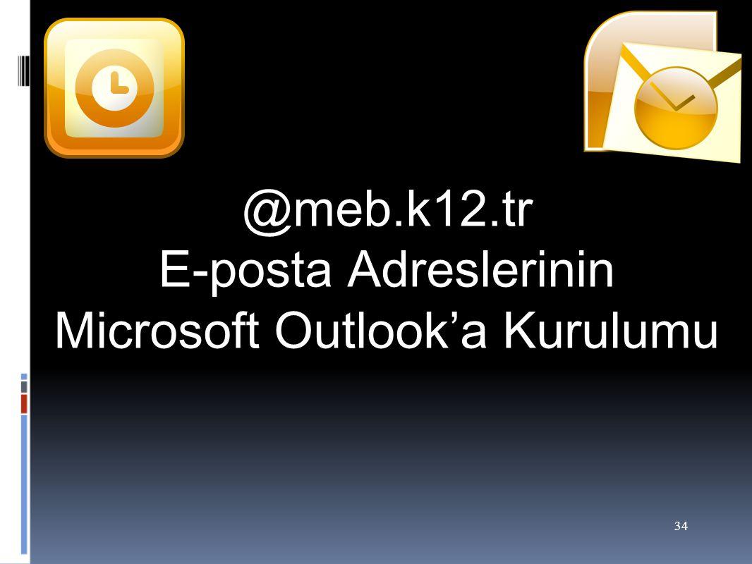 @meb.k12.tr E-posta Adreslerinin Microsoft Outlook'a Kurulumu