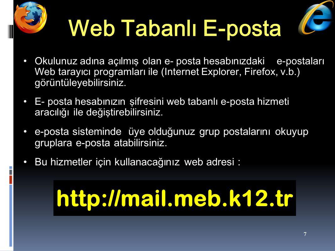 Web Tabanlı E-posta http://mail.meb.k12.tr