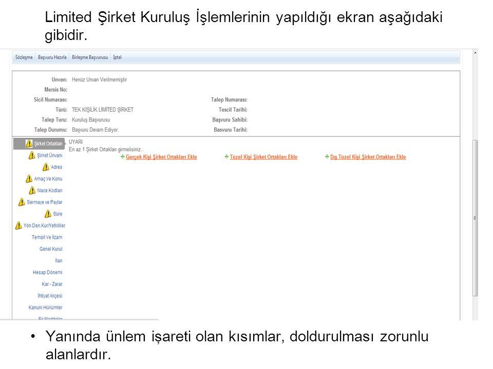 Limited Şirket Kuruluş İşlemlerinin yapıldığı ekran aşağıdaki gibidir.