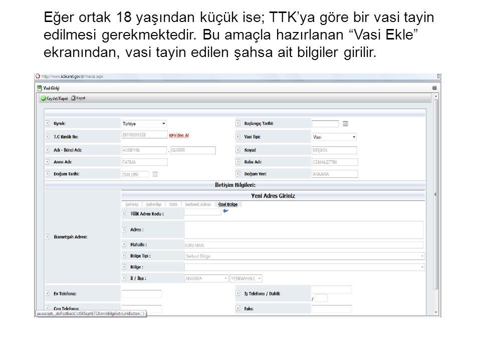 Eğer ortak 18 yaşından küçük ise; TTK'ya göre bir vasi tayin edilmesi gerekmektedir.