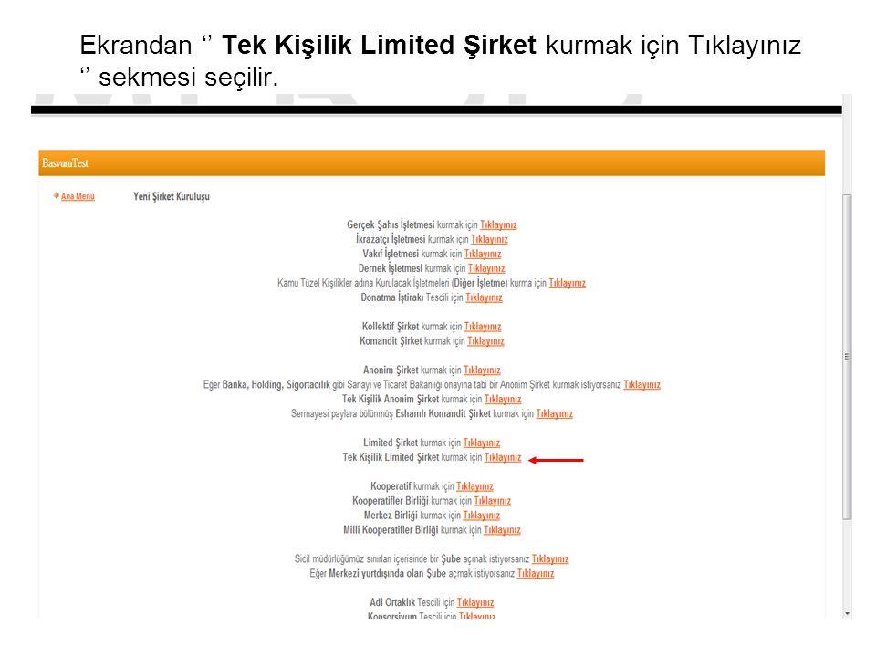 Ekrandan '' Tek Kişilik Limited Şirket kurmak için Tıklayınız '' sekmesi seçilir.