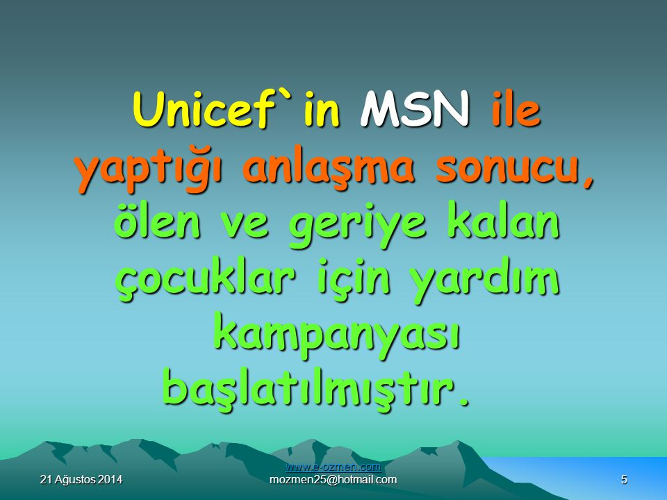 Unicef`in MSN ile yaptığı anlaşma sonucu,