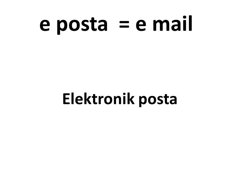 e posta = e mail Elektronik posta