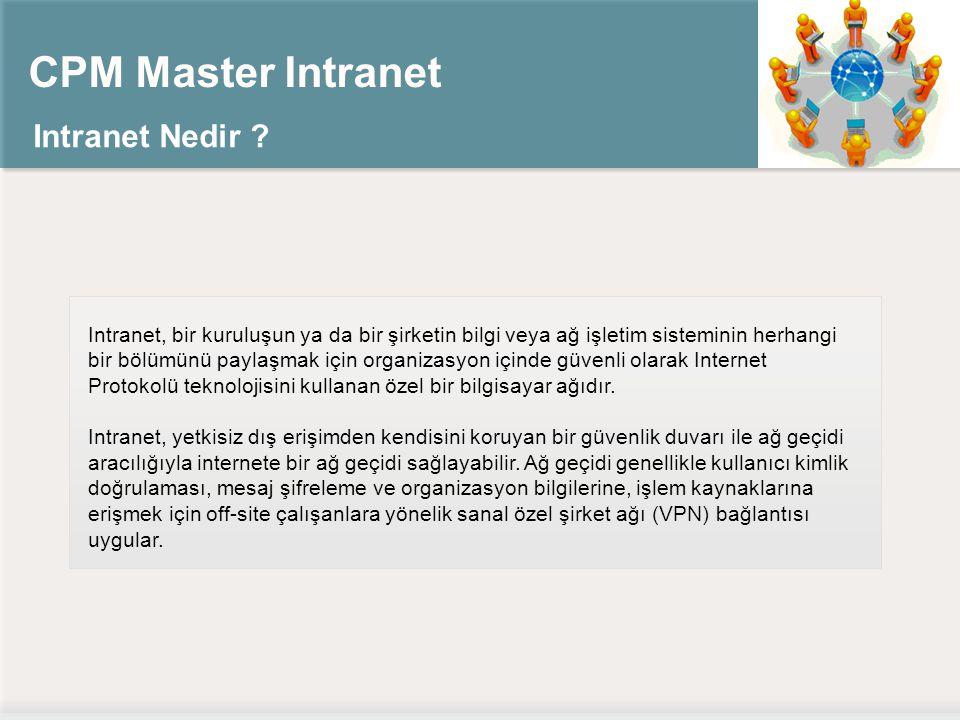 CPM Master Intranet Intranet Nedir
