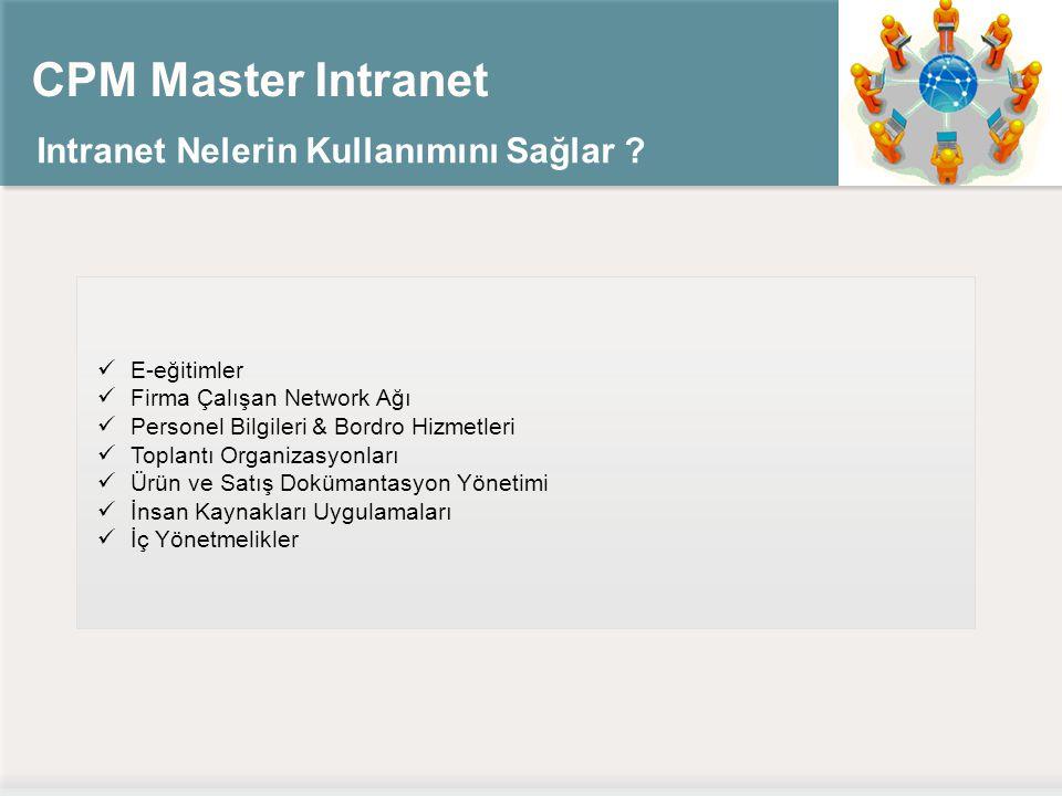 CPM Master Intranet Intranet Nelerin Kullanımını Sağlar E-eğitimler