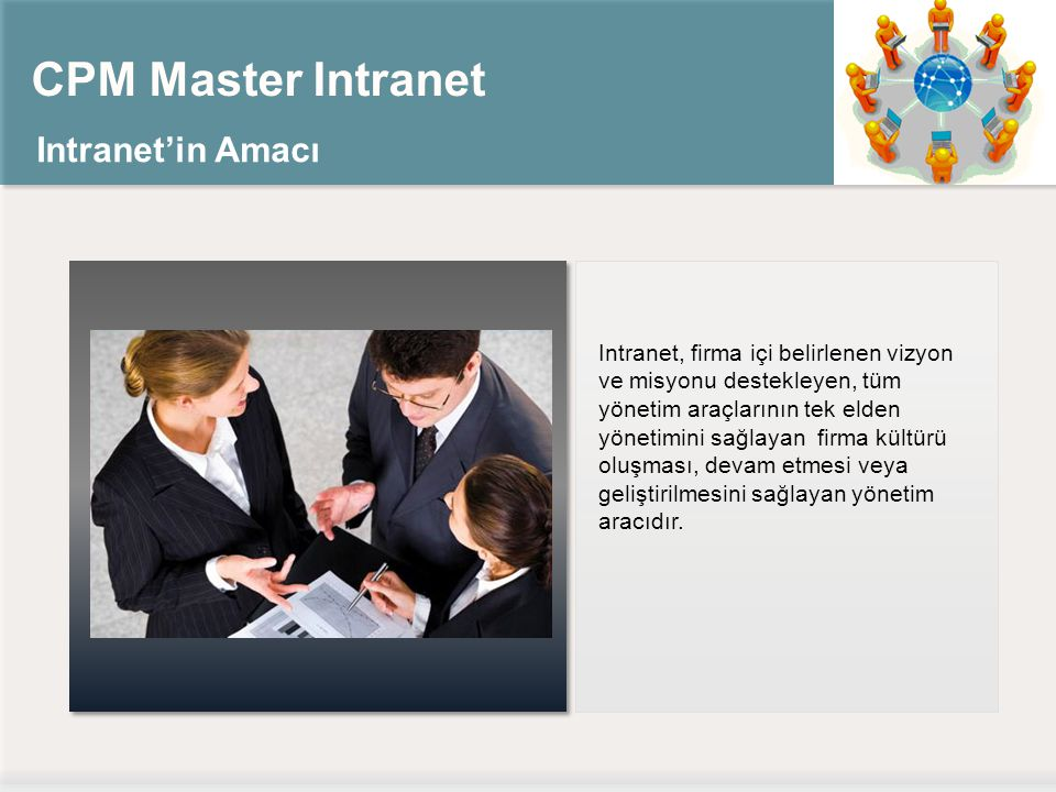 CPM Master Intranet Intranet'in Amacı