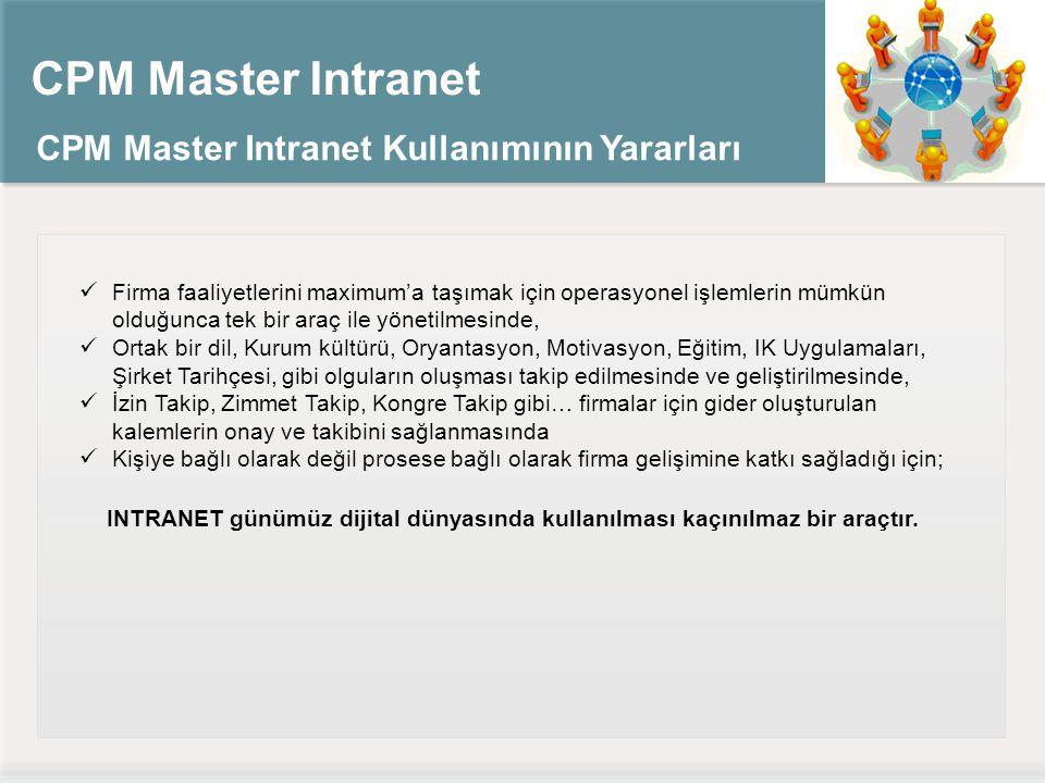 CPM Master Intranet CPM Master Intranet Kullanımının Yararları