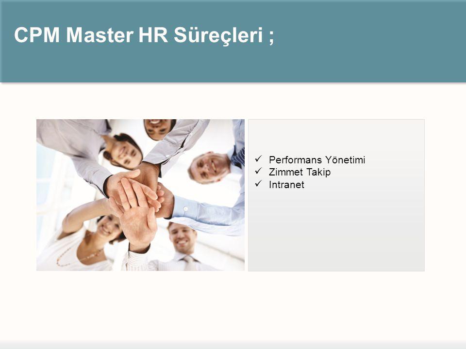 CPM Master HR Süreçleri ;