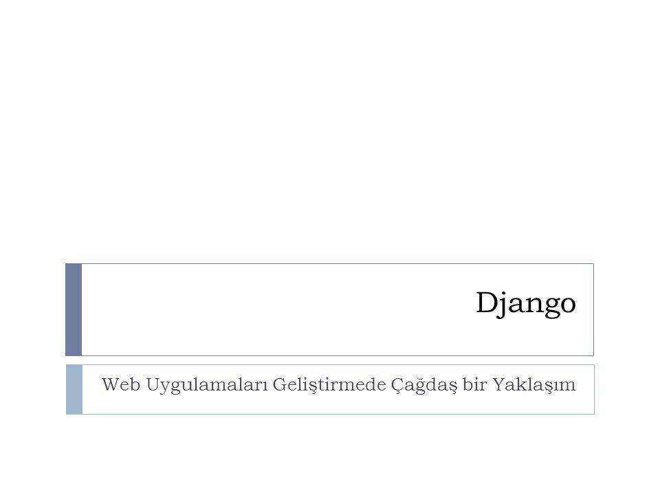04/02/10 Django Web Uygulamaları Geliştirmede Çağdaş bir Yaklaşım