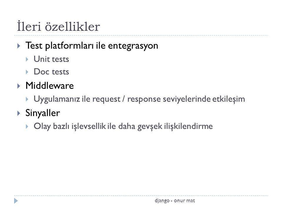 İleri özellikler Test platformları ile entegrasyon Middleware