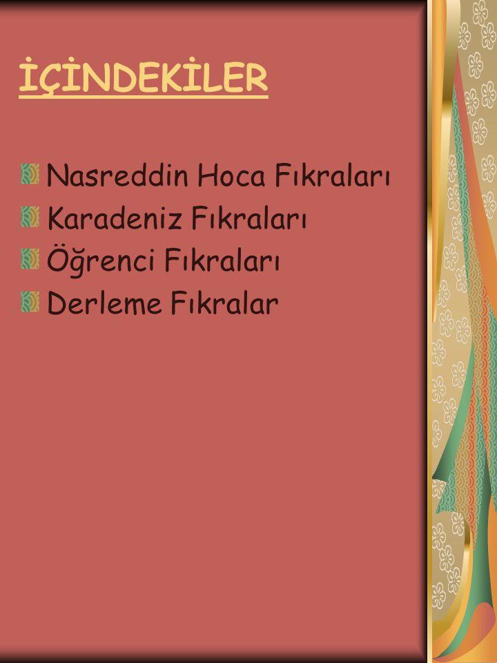 İÇİNDEKİLER Nasreddin Hoca Fıkraları Karadeniz Fıkraları