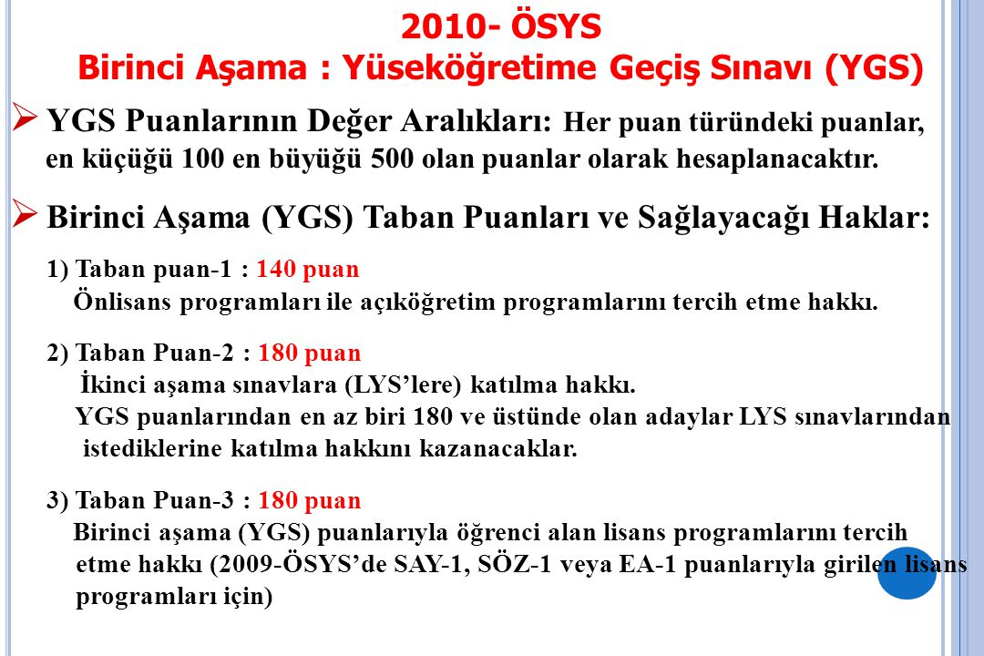 Birinci Aşama : Yüseköğretime Geçiş Sınavı (YGS)