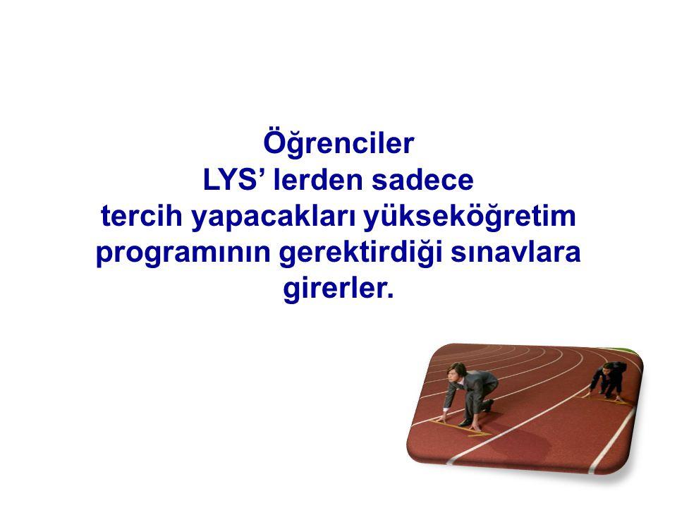Öğrenciler LYS' lerden sadece.